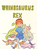 img - for Whinosaurus Rex book / textbook / text book