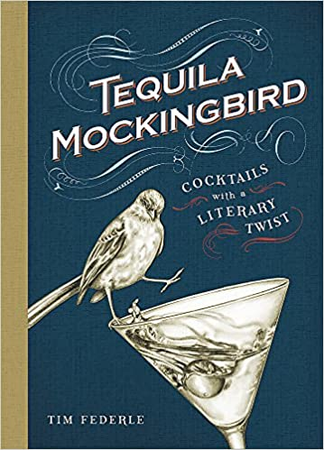 Tequila Mockingbird: Literary Cocktails