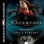 Waterfall: A Novel | Lisa T. Bergren