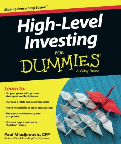 High Level Investing For Dummies (For Dummies (Business & Personal Finance)) by Paul Mladjenovic