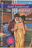 The Persistent Earl, Gail Eastwood, 0451181913