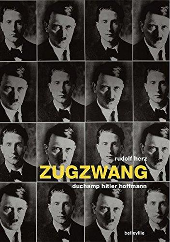 Zugzwang: Duchamp Hitler Hoffmann