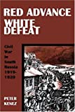 Red Advance White Defeat, Peter Kenez, 0974493457