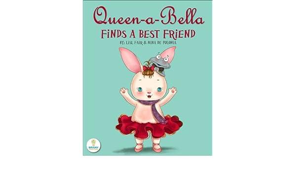 Queen-a-Bella Finds a Best Friend (An Illustrated Childrens ...