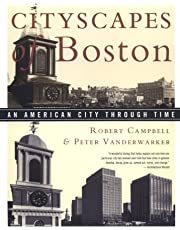 Cityscapes of Boston: An American City Through Time