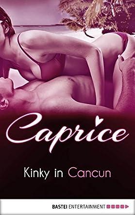 Kinky in Cancun - Caprice