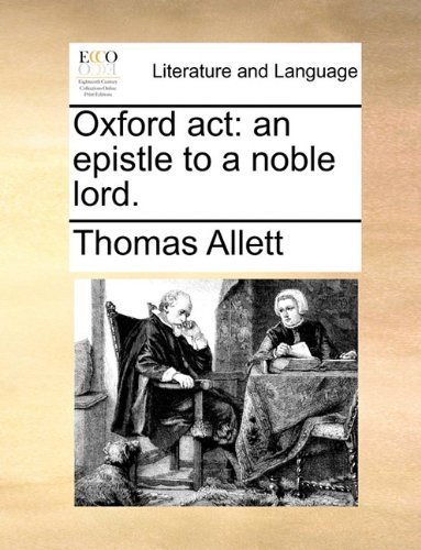 oxford-act-an-epistle-to-a-noble-lord-by-allett-thomas-published-by-gale-ecco-print-editions-2010-pa