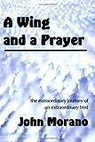 A Wing and a Prayer, John Morano, 1590921100