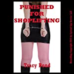 Punished for Shoplifting: A Rough Blackmail Sex Double Penetration Erotica Story   Tracy Bond