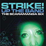 Strike! Up the Band by Scaramanga Six