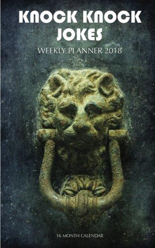 Knock Knock Jokes Weekly Planner 2018: 16 Month Calendar pdf epub