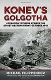 Konev's Golgotha: Operation Typhoon Strikes the Soviet Western Front, October 1941