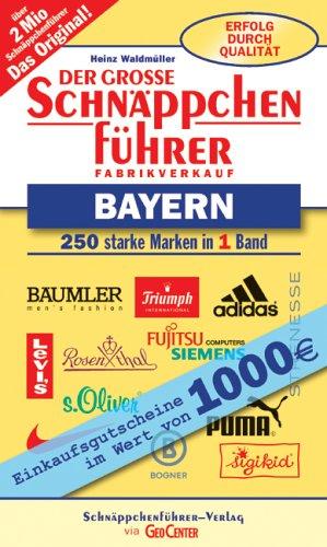 Der große Schnäppchenführer Bayern: 250 starke Marken in einem Band. Fabrikverkauf