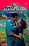 A Cowboy's Code, Alaina Starr, 0373242727
