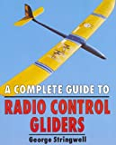 A Complete Guide to Radio Control Gliders