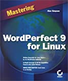 Mastering Wordperfect 9 for Linux, Alan Simpson, 0782125956