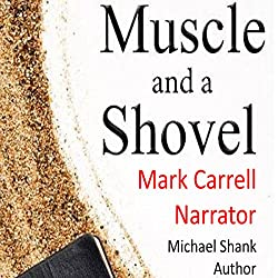 Muscle and a Shovel