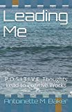 Leading Me: P.O.S.I.T.I.V.E. Thoughts Lead to