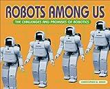 Robots among Us, Christopher W. Baker, 0761319697