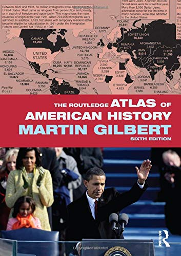 American History Atlas - The Routledge Atlas of American History (Routledge Historical Atlases)