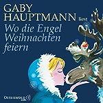 Wo die Engel Weihnachten feiern | Gaby Hauptmann