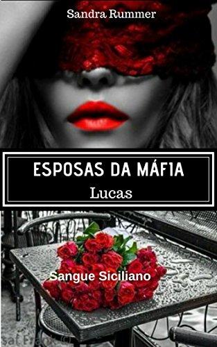 ESPOSAS DA MÁFIA: LUCAS (SANGUE SICILIANO Livro 2)