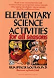 Elementary Science Activities for All Seasons, Julia Spencer Moutran, 0876283024