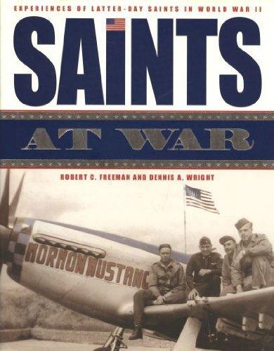 Download Saints at War: Experiences of Latter-Day Saints in World War II PDF
