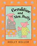 Geraldine and Mrs. Duffy, Holly Keller, 0688168884