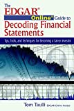 img - for The EDGAR Online Guide to Decoding Financial Statements: Tips, Tools, and Techniques for Becoming a Savvy Investor book / textbook / text book