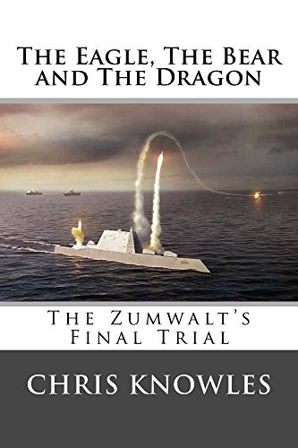 The Eagle The Bear And The Dragon The Zumwalt S Final Trial