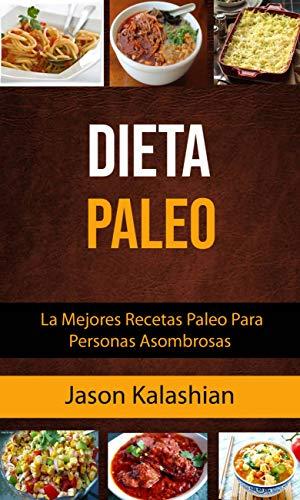 Amazoncom Dieta Paleo La Mejores Recetas Paleo Para