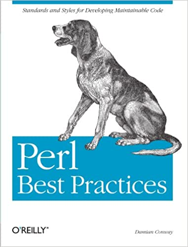 Perl Best Practices: Standards and Styles for Developing