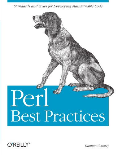 Perl Best Practices: Standards and Styles for Developing Maintainable Code by O'Reilly Media