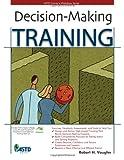 Decision Making Training, Robert H. Vaughn, 156286694X