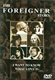 I Want to Know What Love Is-the Foreigner Story