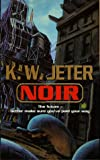 Noir by K. W. Jeter front cover