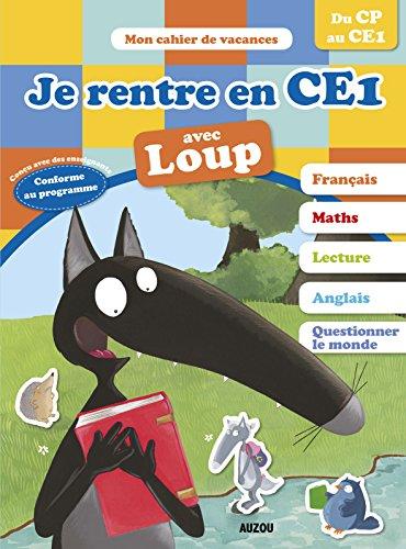 Cahier De Vacances Du Loup - Je Rentre En CE1 édition 2018