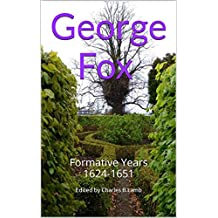 George Fox: Formative Years1624-1651