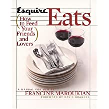 Esquire Eats: How to Feed Your Friends and Lovers