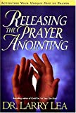 Releasing the Prayer Anointing, Larry Lea, 0785277129