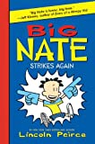 Big Nate Strikes Again, Lincoln Peirce, 0061944378
