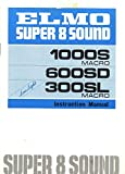 Elmo Super 8 Sound 1000S Macro, 600SD, 300SL Macro Movie Camera Original Instruction Manual