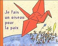 Je fais un oiseau pour la paix par Alain Serres