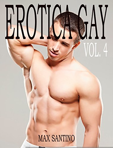 Erotica Gay Vol.4: (coleccion erotica gay en español) (Spanish Edition)