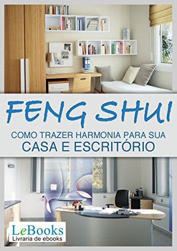 Feng shui: Como trazer harmonia para sua casa e escritório (Coleção Terapias Naturais)