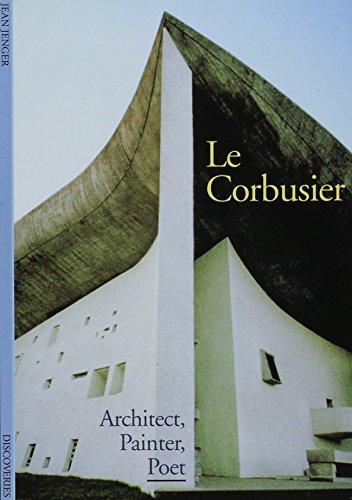 Le Corbusier: Architect, Painter, Poet (Corbusier Le Architect)
