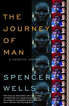 The Journey of Man: A Genetic Odyssey by [Wells, Spencer]