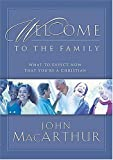 Welcome To The Family : What to Expect Now That You're a Christian