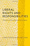 Liberal Rights and Responsibilities, Christopher Heath Wellman, 019998218X